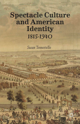 Spectacle Culture and American Identity 1815-1940