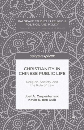 Christianity in Chinese Public Life: Religion, Society, and the Rule of Law