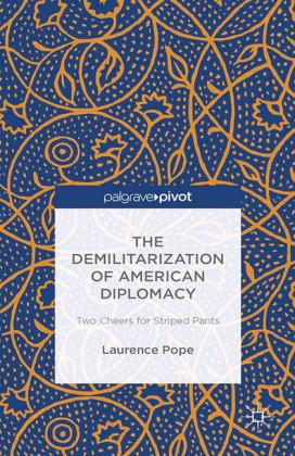 The Demilitarization of American Diplomacy