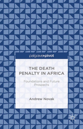 The Death Penalty in Africa: Foundations and Future Prospects