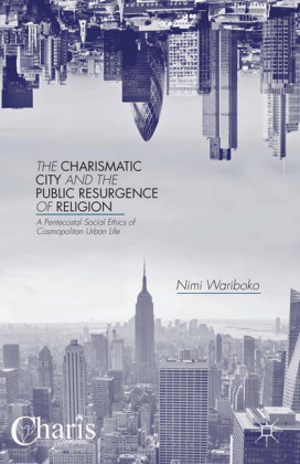 The Charismatic City and the Public Resurgence of Religion