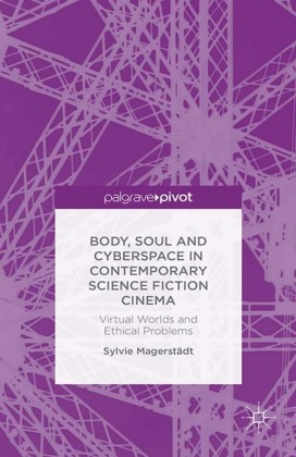 Body, Soul and Cyberspace in Contemporary Science Fiction Cinema