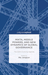 MIKTA, Middle Powers, and New Dynamics of Global Governance