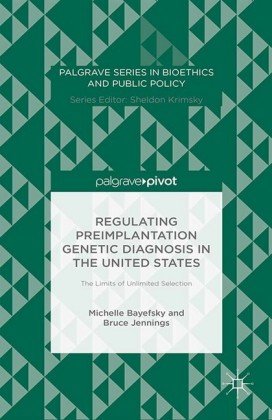 Regulating Preimplantation Genetic Diagnosis in the United States