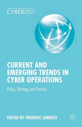 Current and Emerging Trends in Cyber Operations