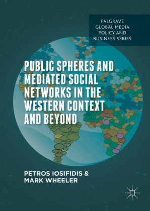 Public Spheres and Mediated Social Networks in the Western Context and Beyond