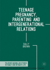 Teenage Pregnancy, Parenting and Intergenerational Relations