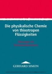 Die physikalische Chemie von thixotropen Flüssigkeiten