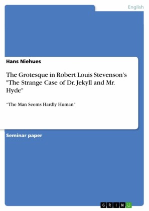 The Grotesque in Robert Louis Stevenson's 'The Strange Case of Dr. Jekyll and Mr. Hyde'