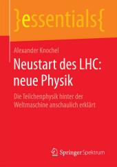 Neustart des LHC: neue Physik