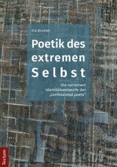 Poetik des extremen Selbst