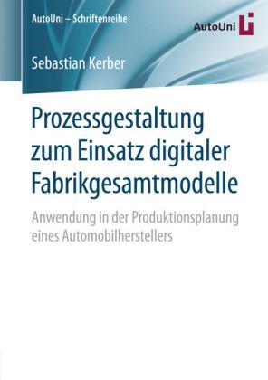 Prozessgestaltung zum Einsatz digitaler Fabrikgesamtmodelle