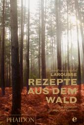Larousse - Rezepte aus dem Wald Cover