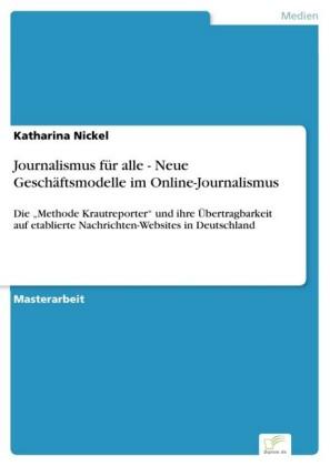 Journalismus für alle - Neue Geschäftsmodelle im Online-Journalismus