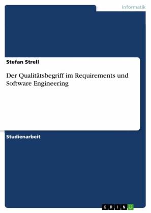 Der Qualitätsbegriff im Requirements und Software Engineering