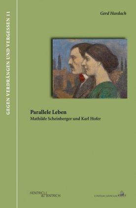 Parallele Leben. Mathilde Scheinberger und Karl Hofer