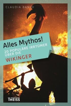 Alles Mythos! 20 populäre Irrtümer über die Wikinger