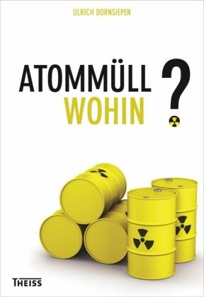 Atommüll - wohin?