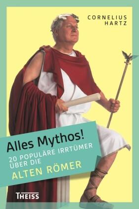 Alles Mythos! 20 populäre Irrtümer über die alten Römer