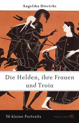 Helden, ihre Frauen und Troja