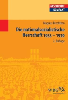 Die nationalsozialistische Herrschaft 1933-1939