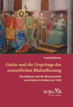 Giotto und die Ursprünge der neuzeitlichen Bildauffassung