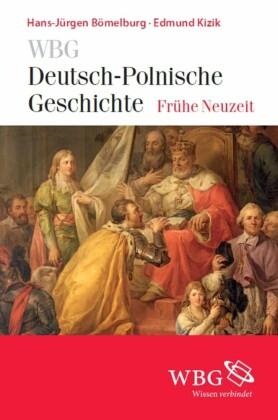 WBG Deutsch-Polnische Geschichte - Frühe Neuzeit