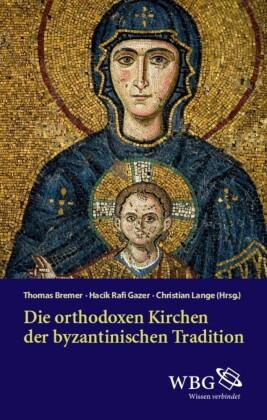 Die orthodoxen Kirchen der byzantinischen Tradition