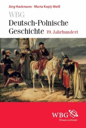 WBG Deutsch-Polnische Geschichte - Nationen in Kontakt und Konflikt