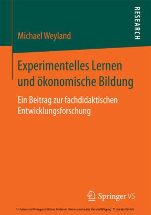 Experimentelles Lernen und ökonomische Bildung