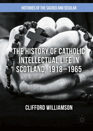 The History of Catholic Intellectual Life in Scotland, 1918-1965