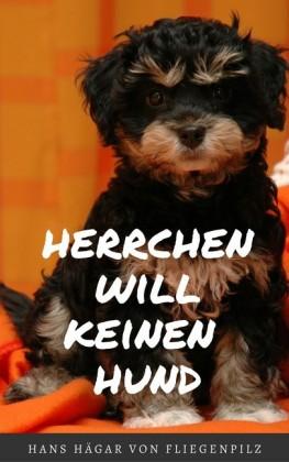Herrchen will keinen Hund