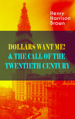 DOLLARS WANT ME! & THE CALL OF THE TWENTIETH CENTURY