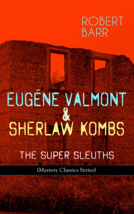 EUGÉNE VALMONT & SHERLAW KOMBS: THE SUPER SLEUTHS (Mystery Classics Series)