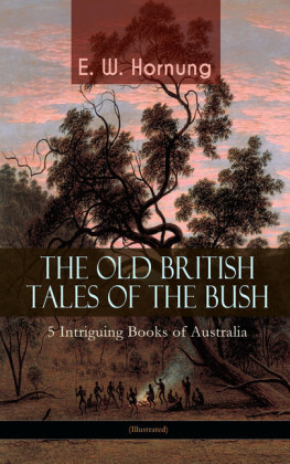 THE OLD BRITISH TALES OF THE BUSH - 5 Intriguing Books of Australia (Illustrated)