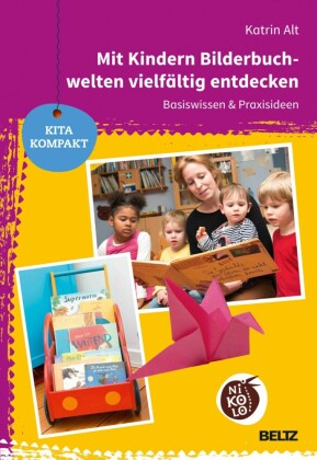 Mit Kindern Bilderbuchwelten vielfältig entdecken