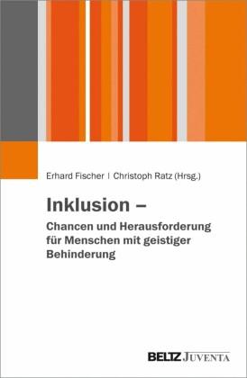 Inklusion - Chancen und Herausforderungen für Menschen mit geistiger Behinderung