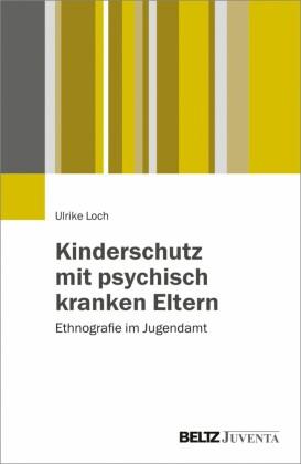 Kinderschutz mit psychisch kranken Eltern