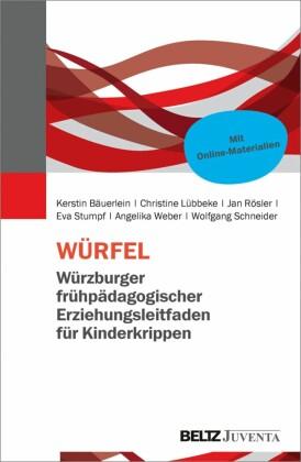 WÜRFEL - Würzburger frühpädagogischer Erziehungsleitfaden für Kinderkrippen