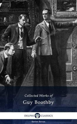 Delphi Collected Works of Guy Boothby (Illustrated)