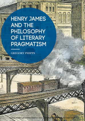 Henry James and the Philosophy of Literary Pragmatism