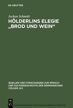 Hölderlins Elegie 'Brod und Wein'