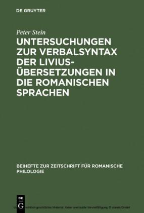 Untersuchungen zur Verbalsyntax der Liviusübersetzungen in die romanischen Sprachen