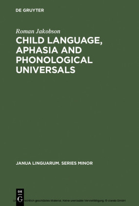 Child Language, Aphasia and Phonological Universals