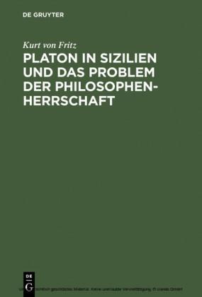 Platon in Sizilien und das Problem der Philosophenherrschaft