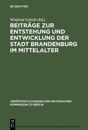 Beiträge zur Entstehung und Entwicklung der Stadt Brandenburg im Mittelalter