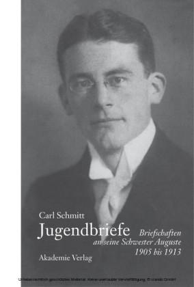 Carl Schmitt - Jugendbriefe