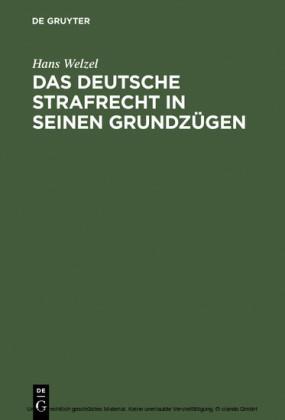 Das deutsche Strafrecht in seinen Grundzügen