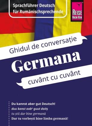 Reise Know-How Germana - cuvânt cu cuvânt (Deutsch als Fremdsprache, rumänische Ausgabe): Kauderwelsch-Band 230