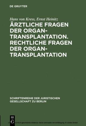 Ärztliche Fragen der Organtransplantation. Rechtliche Fragen der Organtransplantation